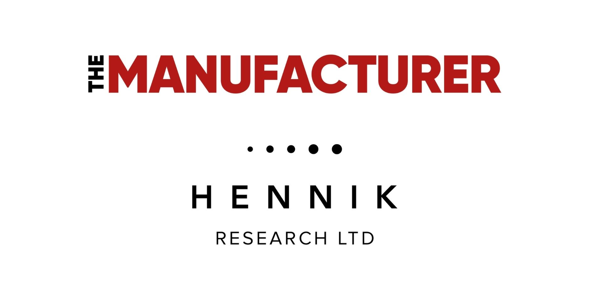 The Manufacturer - Hennik Research