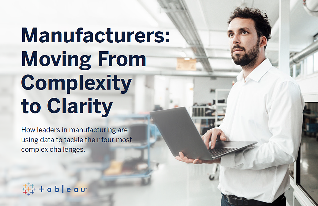 Tableau eBook - Manufacturers Moving from Complexity to Clarity cover